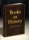 Books as History: The Importance of Books Beyond Their Texts