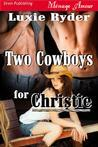 Two Cowboys for Christie (Midnight Cowboys #2)