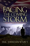 Facing The Coming Storm: A Common Sense Survival Guide for 2009