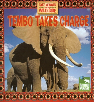 Tembo Takes Charge