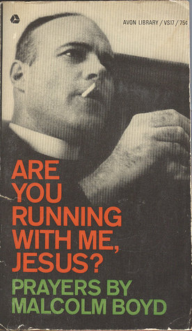 Are You Running With Me, Jesus? by Malcolm  Boyd (Priest and C...