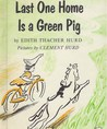 Last One Home Is A Green Pig (An I Can Read Book)