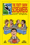 The Footy Show Screamers by Eddie McGuire