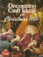 Decorating & Craft Ideas for Christmas 1984