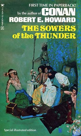 The Sowers of the Thunder by Robert E. Howard