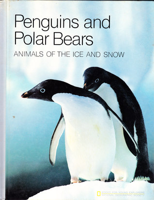 Penguins and Polar Bears: Animals of the Ice and Snow