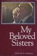 My Beloved Sisters by Spencer W. Kimball