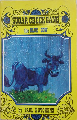 The Blue Cow (Sugar Creek Gang)