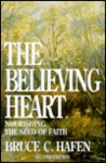 The Believing Heart: Nourishing The Seed Of Faith