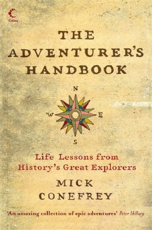 The Adventurer's Handbook, Life Lessons from History's Great ... by Mick Conefrey