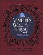 Vampires, Wine & Roses by John Richard Stephens