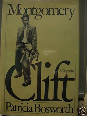 Montgomery Clift by Patricia Bosworth