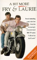 A Bit More Fry & Laurie by Stephen Fry