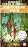 The Rotting Land (Joe Dever's Legends of Lone Wolf, #12)
