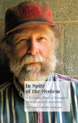 In Spite of the System: A Personal Story of Wrongful Conviction & Exoneration