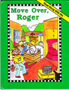 Move Over, Roger (Read Along With Me Book)