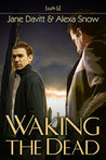 Waking the Dead (Laying a Ghost, #3)