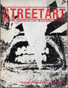 Street Art, the Punk Poster in San Francisco, 1977-1981 by Peter Belsito