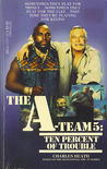 Ten Percent of Trouble (The A-Team, #5)