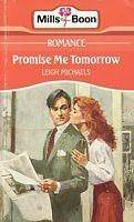 Promise Me Tomorrow by Leigh Michaels