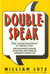 Doublespeak: From Revenue Enhancement to Terminal Living : How Government, Business, Advertisers, and Others Use Language to Deceive You