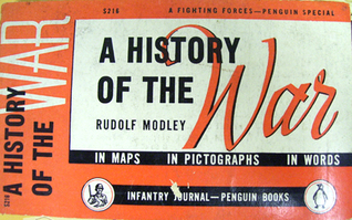 A History of the War: In Maps In Pictographs In Words