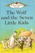 The Wolf and the Seven Little Kids (Well-Loved Tales)