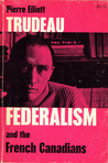 Federalism and the French Canadians