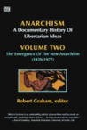The Emergence of the New Anarchism (1939-1977) (Anarchism: A Documentary History of Libertarian Ideas, Volume Two)