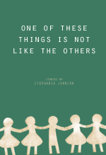 One of These Things Is Not Like the Others by Stephanie  Johnson