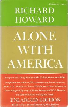 Alone With America: Essays on the Art of Poetry in the United States Since 1950