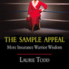 The Sample Appeal:  More Insurance Warrior Wisdom