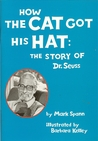 How the Cat Got His Hat: The Story of Dr. Seuss (Scott Foresman Leveled Reader, 149A)