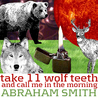 Take 11 Wolf Teeth and Call Me in the Morning