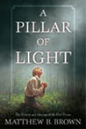 A Pillar of Light: The History and Message of the First Vision