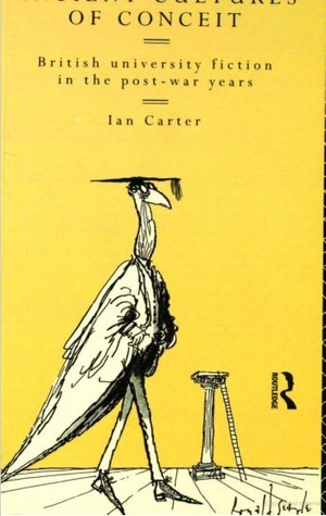 Ancient Cultures Of Conceit: British University Fiction In The Post War Years