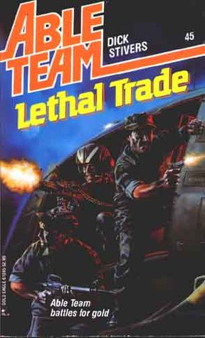 Lethal Trade by Dick Stivers