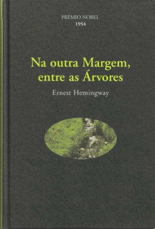 Na outra Margem, entre as Árvores by Ernest Hemingway