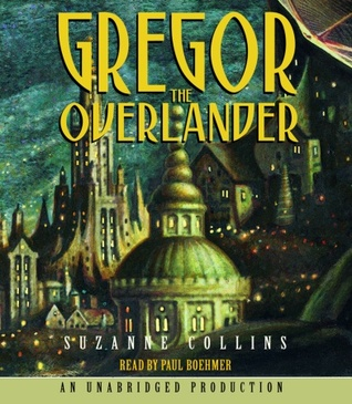 Gregor the Overlander by Suzanne Collins