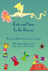 Kate and Sam to the Rescue (Kate and Sam Adventures, #1)