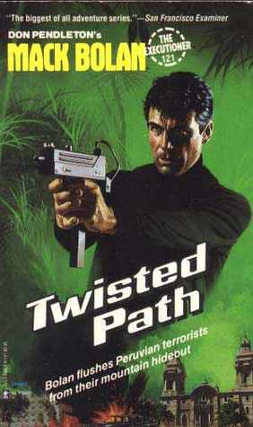 Twisted Path (Mack Bolan The Executioner, #121)