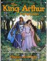The King Arthur Companion: The Legendary World of Camelot and the Round Table as Revealed by the Tales Themselves ..