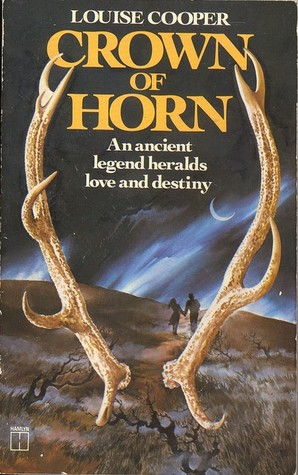 Crown of Horn by Louise Cooper