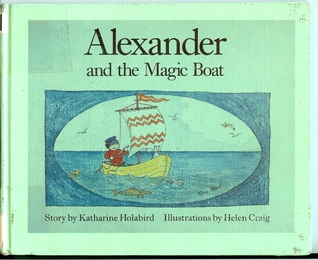 Alexander and the Magic Boat by Katharine Holabird