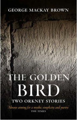 The Golden Bird by George Mackay Brown