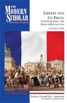 Liberty and Its Price: Understanding the French Revolution