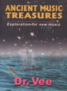 Ancient Music Treasures: Exploration for New Music