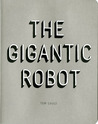 The Gigantic Robot