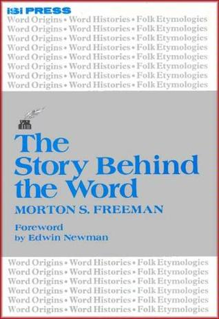 The Story Behind The Word by Morton S. Freeman