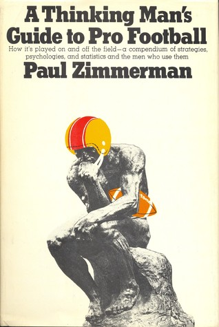 A Thinking Man's Guide to Pro Football by Paul Zimmerman